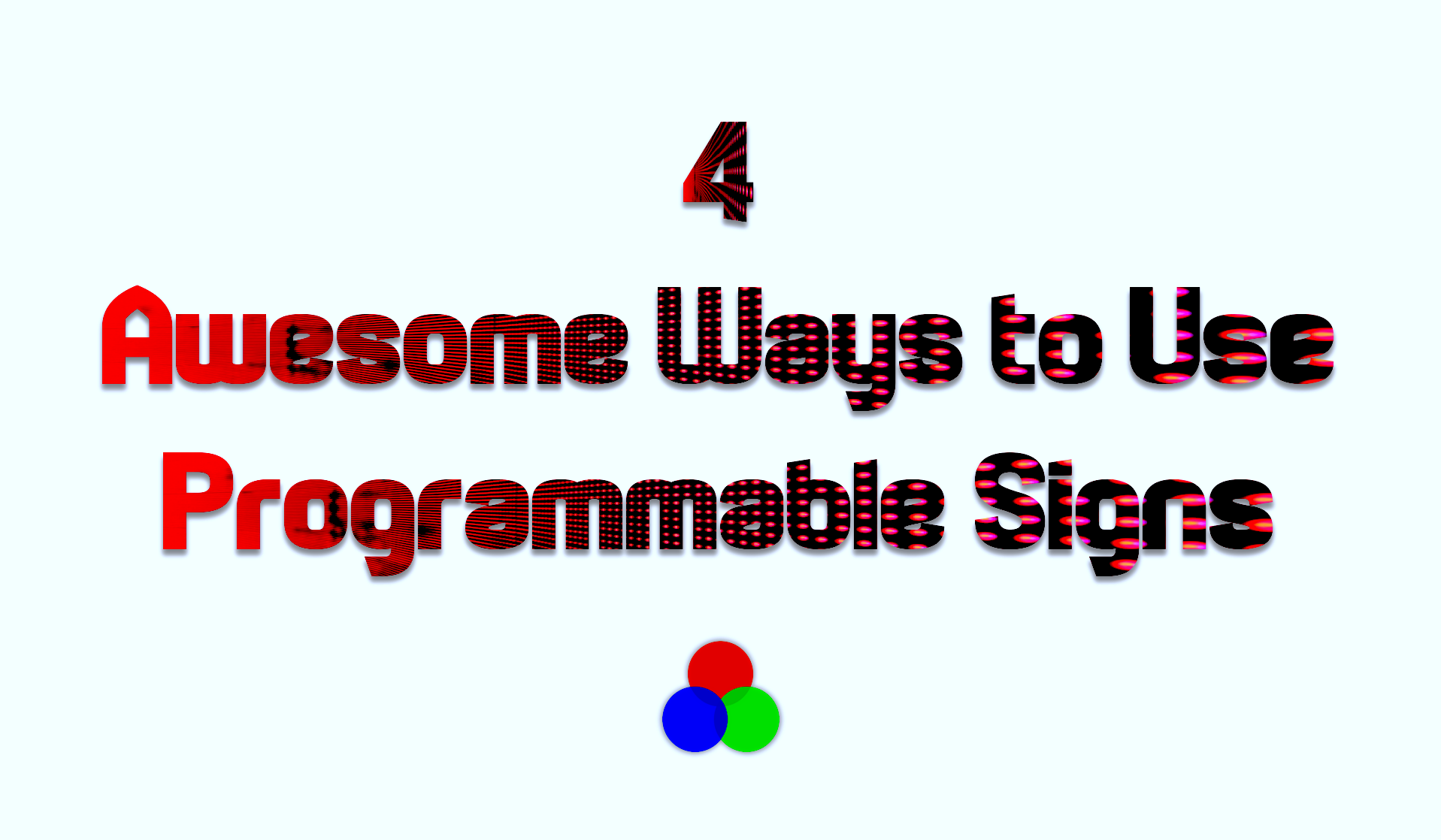 4 Awesome Ways to Use Programmable Signs - LED Pros