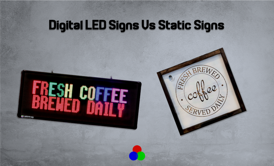Digital LED Signs Vs Static Signs - LED Pros