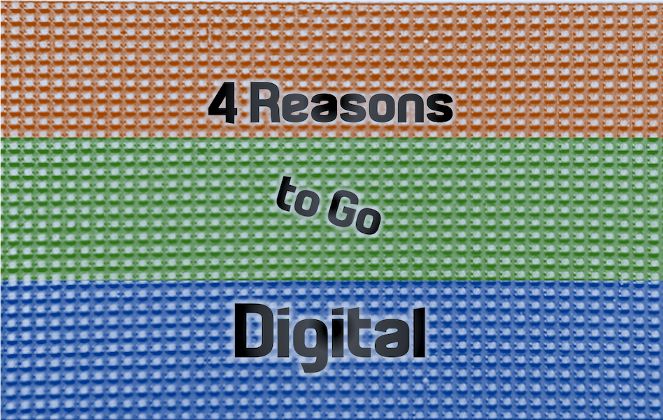 4 Reasons to Go Digital - LED Pros